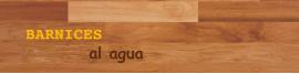 Barnices al agua para madera